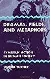 img - for Dramas, Fields, and Metaphors: Symbolic Action in Human Society (Symbol, Myth, and Ritual Series) by Victor Witter Turner (1975-10-31) book / textbook / text book