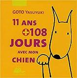 11 ans + 108 jours avec mon chien