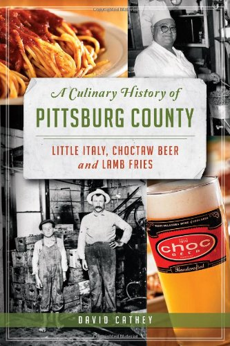 A Culinary History of Pittsburg County:: Little Italy, Choctaw Beer & Lamb Fries (American Palate)