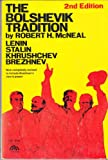 Bolshevik Tradition: Lenin, Stalin, Krushchev, Breznev (0130797642) by Robert H. McNeal