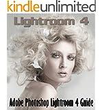 Lightroom 4: An Adobe Photoshop Lightroom 4 Guide Book for Photographers