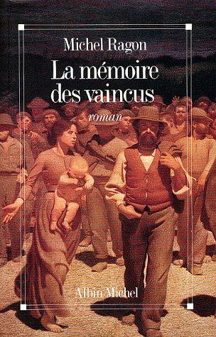 La mémoire des vaincus - Michel Ragon