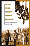 img - for The Lost World of Italian-American Radicalism (Italian and Italian American Studies (Praeger Paperback)) book / textbook / text book