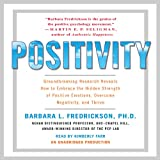 Positivity: Groundbreaking Research Reveals How to Embrace Positive Emotions