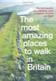 Reader's Digest Most Amazing Places to Walk Britain (Readers Digest)
