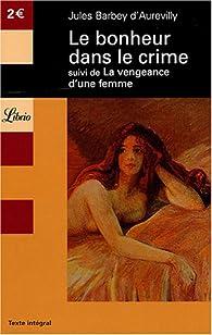 Le bonheur dans le crime par Jules Barbey d'Aurevilly
