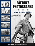Pattons Photographs: War as He Saw It