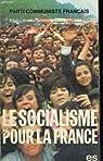 Le socialisme pour la France par Parti communiste fran�ais