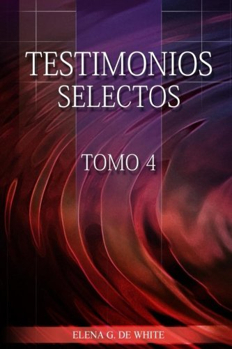 Testimonios Selectos IV