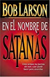 En El Nombre De Satanás (0881134457) by Larson, Bob