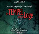 Der Tempel und die Loge - Das geheime Erbe der Templer in der Freimaurerei - 5 CDs - Michael Baigent, Richard Leigh, Lutz Riedel