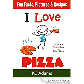 I Love Pizza: A Family Book with Fun Facts, Pictures & Yummy Pizza Recipes (English Edition)