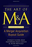 img - for The Art of M&A, Fourth Edition: A Merger Acquisition Buyout Guide book / textbook / text book
