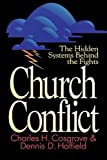 Charles H. Cosgrove Church Conflict: The Hidden Systems Behind the Fights (Effective Church)