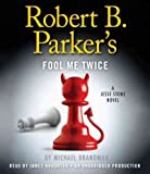 img - for Robert B. Parker's Fool Me Twice: A Jesse Stone Novel Robert B. Parker's Fool Me Twice book / textbook / text book