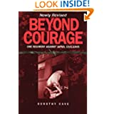 Beyond Courage (Newly Revised)