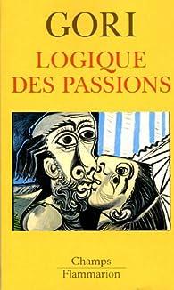 Logique des passions par Roland Gori