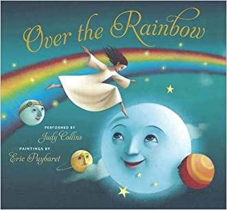 Over the Rainbow (Book & Audio CD) (Book & CD) written by Judy Collins