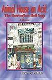 img - for Animal House on Acid: The Barrington Hall Saga book / textbook / text book