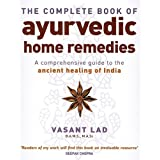 The Complete Book Of Ayurvedic Home Remedies: A comprehensive guide to the ancient healing of Indiaby Vasant Lad