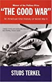 Good War: An Oral History of WWII (1842122371) by Terkel, Studs