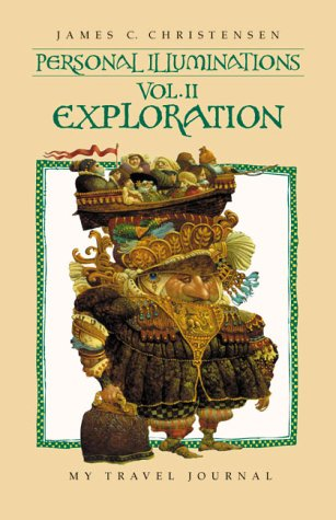 Personal Illuminations: VOL II, Exploration (Personal Illuminations), JAMES C. CHRISTENSEN