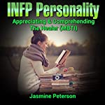 The INFP Personality: Appreciating and Comprehending the Idealist (MBTI) | Jasmine Peterson