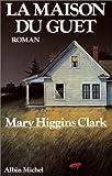 echange, troc Mary Higgins Clark - La maison du guet