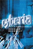 Cyberia: Life in the Trenches of Cyberspace (1903083249) by Rushkoff, Douglas