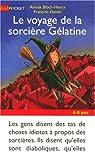 Le voyage de la sorcière gélatine par Bloch-Henry
