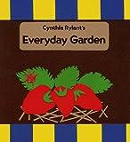 Everyday Garden (0027780236) by Rylant, Cynthia