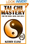 Tai Chi: Tai Chi Mastery for the Body...