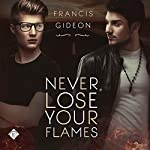 Never Lose Your Flames | Francis Gideon