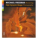 Mastering High Dynamic Range Photographyby Michael Freeman