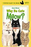 Why Do Cats Meow? (Puffin Easy-to-Read)