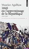 Nouvelle histoire de la France contemporaine. Tome 8, 1848 ou l'apprentissage de la R�publique 1848-1852 par Agulhon