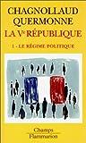 La cinquième République, tome 1 : Le régime politique...