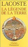 echange, troc Yves Lacoste - La Légende de la terre