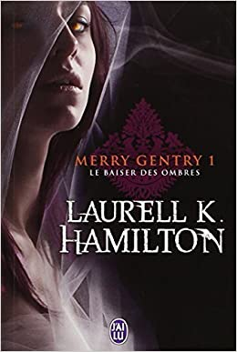 Merry Gentry - Laurell K. Hamilton (Tome 1 à 9)