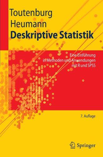 Deskriptive Statistik: Eine Einführung in Methoden und Anwendungen mit R und SPSS (Springer-Lehrbuch) (German Edition)