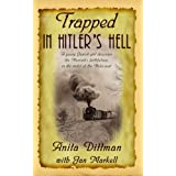 Trapped in Hitler's Hell: A Young Jewish Girl Discovers the Messiah's Faithfulness in the Midst of the Holocaustby Anita Dittman