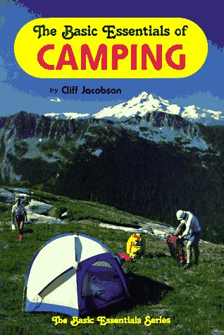 The Basic Essentials of Camping, Cliff Jacobson