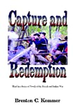 img - for Capture and Redemption: Third in a Series of Novels of the French and Indian War book / textbook / text book