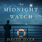 The Midnight Watch | David Dyer