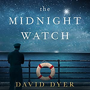 The Midnight Watch Audiobook by David Dyer Narrated by Robert Fass