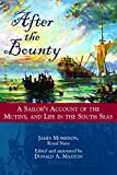 James Morrison After the Bounty: A Sailor's Account of the Mutiny and Life in the South Seas