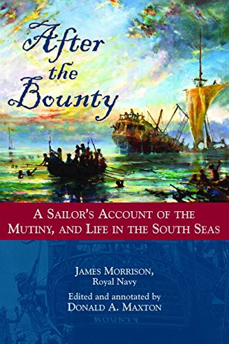 After the Bounty: A Sailor's Account of the Mutiny, and Life in the South Seas weir a the martian a novel