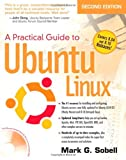 A Practical Guide to Ubuntu Linux (Versions 8.10 and 8.04) (2nd Edition) (0137003889) by Sobell, Mark G.