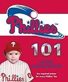 Philadelphia Phillies 101 (101 My First Team-Board-Books)