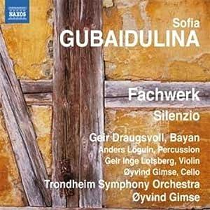 Sofia Gubaidulina : Fachwerk - Silenzio